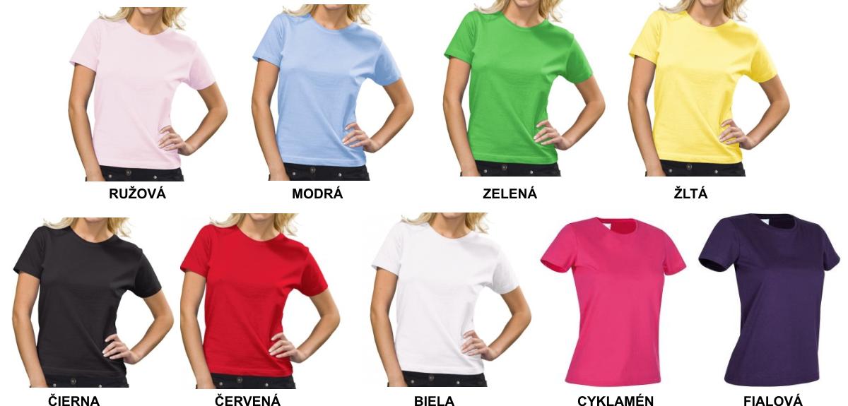 22eb114de1fb Kvalitné tričko zn.Stedman Women strednej gramáže so 100% bavlny. Potlač je  aplikovaná vysokokvalitnou Flex technológiou.