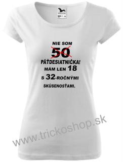 11c9462857e7 Dámske tričko Nie som päťdesiatnička empty