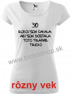 ca99a94fcca1 Dámske tričko 30 trápne empty